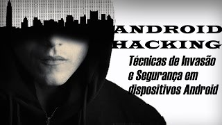 Curso Android Hacking/Pentest - Técnicas de Invasão e Segurança em dispositivos Android