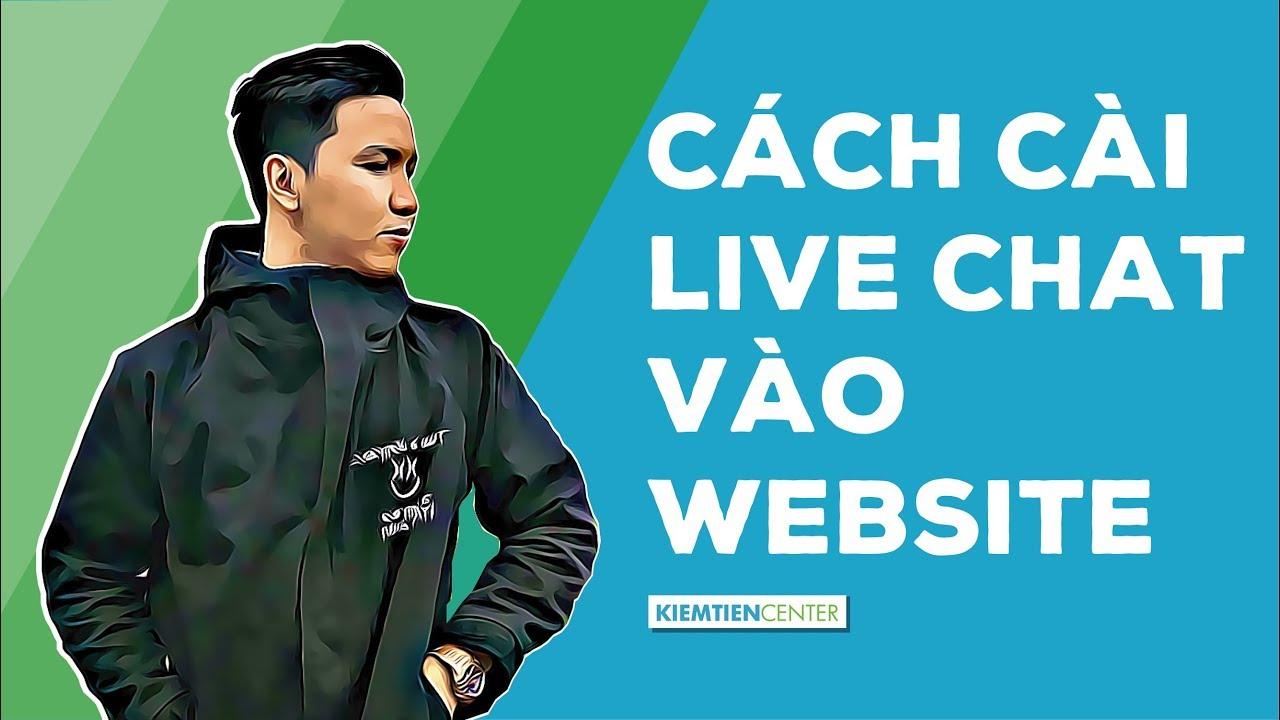Hướng dẫn cách cài Live Chat chuyên nghiệp cho website WordPress | Kiemtiencenter
