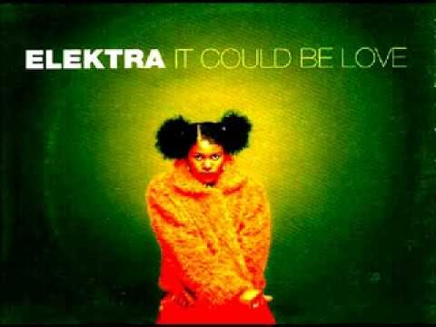 Elektra - It Could Be Love