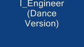 I Engineer (remix from the same song of Animotion)