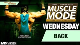WEDNESDAY- Back | MUSCLE MODE by Guru Mann | Health & Fitness