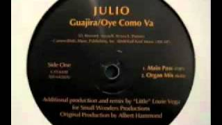 Julio   Guajira   Oye Como Va Organ Mix