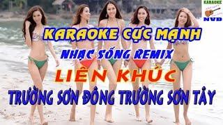 Karaoke Liên khúc Trường Sơn Đông Trường Sơn Tây | Nhạc Sống Karaoke Remix Cực Mạnh