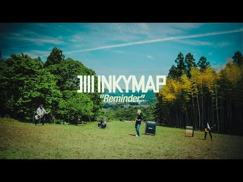 INKYMAP「Reminder」Official Music Video