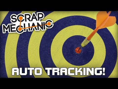 Testing out Auto Target / Tracking Mechanisms! (Scrap Mechanic Live Stream)