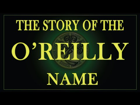 The story of the Irish name Reilly or O'Reilly and Riley.