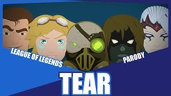 "『Tear』""Here"" League of Legends Parody"