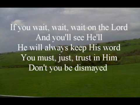 Wait on the lord and be of good courage song