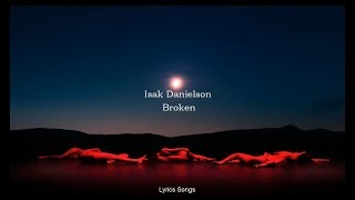 Isak Danielson - Broken (Lyrics)