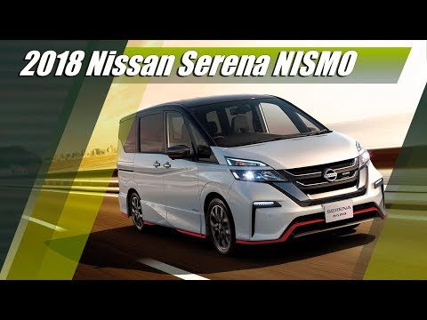 All New 2018 Nissan Serena NISMO JDM Prices And Specs