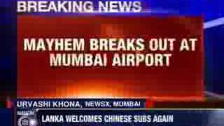 Mayhem breaks out at Mumbai airpot