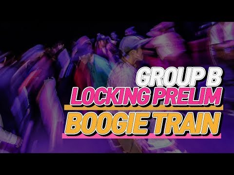 GROUP B│LOCKING PRELIM│BOOGIE TRAIN