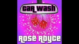 ROSE ROYCE - CAR WASH - IS IT LOVE YOU