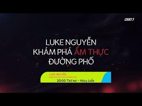 Luke Nguyễn - Khám Phá Ẩm Thực Đường Phố | Trailer | DreamsTV - 2018