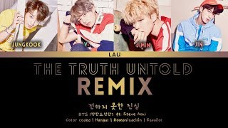 Video BTS (방탄소년단) - 'The Truth Untold' (REMIX TOMORROWLAND) (Hang | Rom | Esp) download MP3, 3GP, MP4, WEBM, AVI, FLV Juli 2018