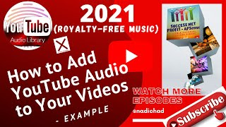 ???? How to Add YouTube Audio to Your Videos - example (YouTube Audio Library) 2021#MaRétrospective