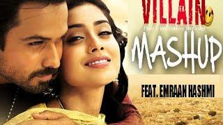 The 'Ek Villain' Mashup Feat. Emraan Hashmi - Special Editing