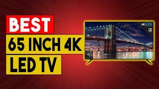 BEST 65 INCH 4K & 8K LED TV - Top Best 65 Inch 4k & Led Tv's In 2021