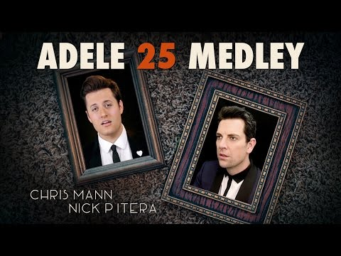 Adele - 25 Medley - Chris Mann & Nick Pitera (cover)