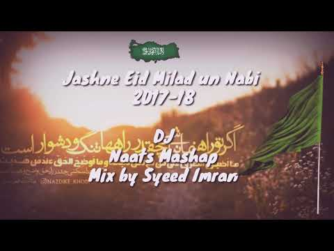 DJ Naats Mashap Jashne Eid Milad un Nabi Mix By Syeed Imran  2017-18