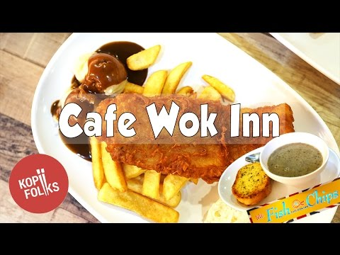 Cafe Wok Inn: Fish And Chips Done Right   KopiFolks