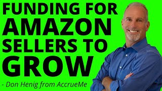 How to Source Capital for Amazon Sellers Looking to Grow | AccrueMe