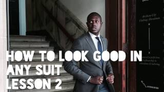 How to Look Good in Any Suit: Lesson 2