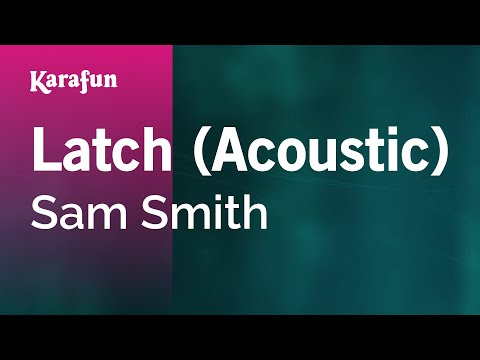 Karaoke Latch (Acoustic) - Sam Smith *