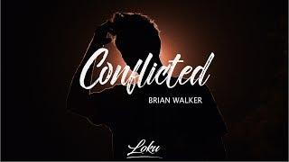 Download lagu Brian Walker - Conflicted