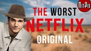 The Worst Netflix Original - NitPix