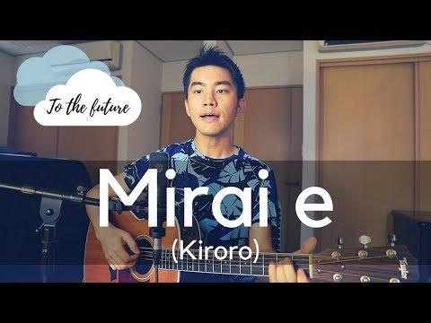 Mirai e (Kiroro) Cover