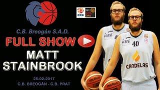 FULL SHOW Matt Stainbrook.