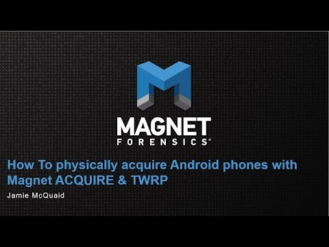 How To Physically Acquire Android Phones with Magnet ACQUIRE & TWRP
