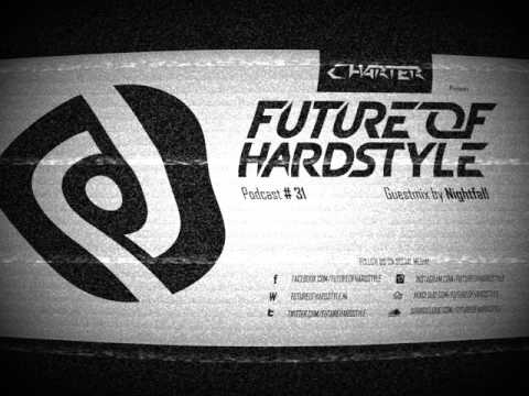 FoH 31 By Charter & Nightfall Guestmix. Future of Hardstyle Podcast