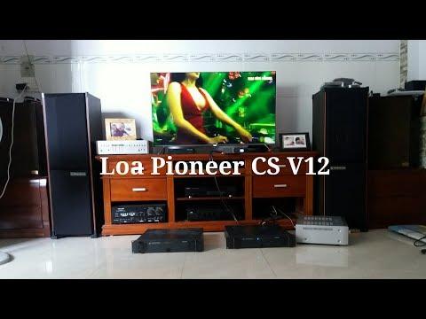 Bán loa Nhật Pioneer CS V12 nghe nhạc hát karaoke