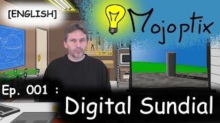 [EN] Mojoptix ep. #001: Digital Sundial