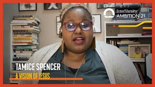 "Ambition 21 - Tamice Spencer ""A Vision of Jesus""  