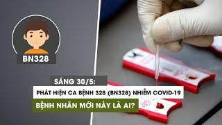 Sáng 30/5: Việt Nam lại thêm bệnh nhân Covid-19, BN328 là em bé về từ Nga nhiễm virus corona