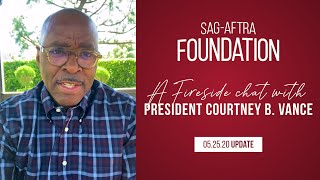 Weekly Fireside Chat with Foundation President Courtney B. Vance 5/25/20
