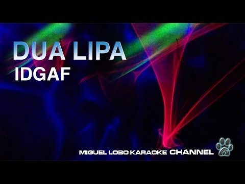 DUA LIPA - IDGAF - [Censured version Karaoke] Miguel Lobo