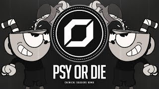 Carnage x Timmy Trumpet - PSY or DIE (Remix)