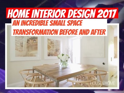 Home Interior Design 2017 An Incredible Small Space Transformation Before And After