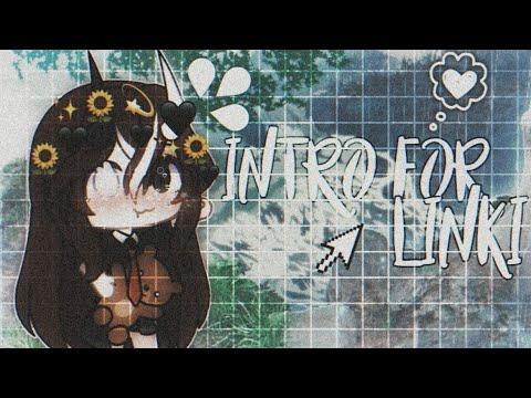 💫•|Intro For Linki~Интро на конкурс~Gacha Life|•💫