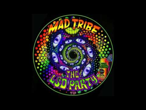 Mad Tribe - The LSD Party Meltdown