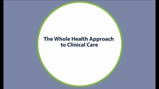 Whole Health Approach To Clinical Care