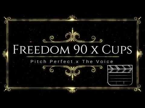 Freedom 90 x Cups (Lyrics) Pitch Perfect x...