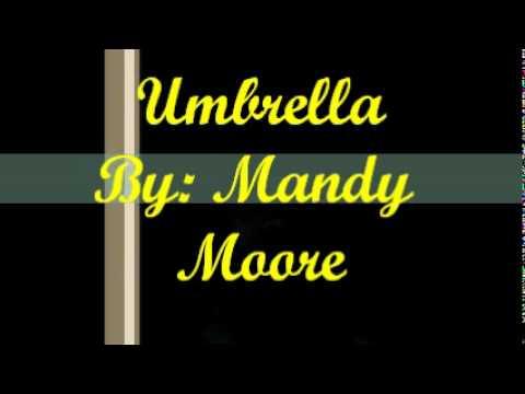Umbrella: Mandy Moore
