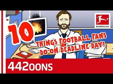 10 Things Football Fans Do On Deadline Day - Powered by 442oons