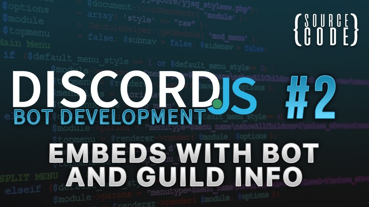 Discord js Bot Development - Embeds with Bot and Guild Info - Episode 2