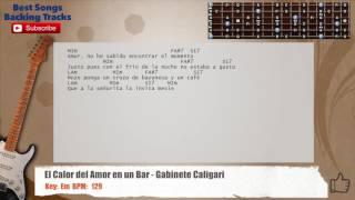 El Calor Del Amor En Un Bar Gabinete Caligari Guitar Backing Track With Chords And Lyrics
